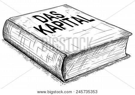 Vector Artistic Pen And Ink Conceptual Drawing Illustration Of Book Das Kapital Or Capital , Critiqu