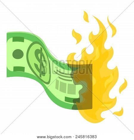 Dollar In Fire Icon. Isometric Of Dollar In Fire Vector Icon For Web Design Isolated On White Backgr