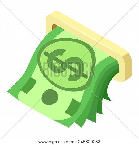Atm Cash Dollar Icon. Isometric Of Atm Cash Dollar Vector Icon For Web Design Isolated On White Back