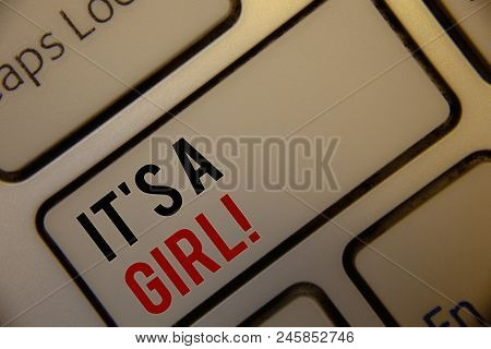 Text Sign Showing It Is A Girl Motivational Call. Conceptual Photo Female Baby Coming Gender Reveal