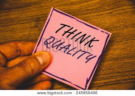 Writing Note Showing  Think Quality. Business Photo Showcasing Thinking Of Innovative Valuable Solut
