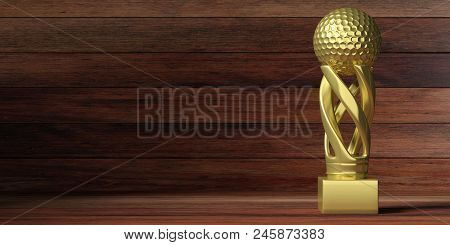 Golf Cup. Golf Golden Trophy Isolated On Wooden Background, Copy Space. 3d Illustration