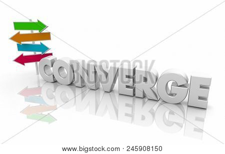 Converge Many Directions Coming Together Convergence Word 3d Render Illustration