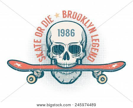 Skateboard And Skull - Retro Emblem. Worn Texture On Separate Layer.