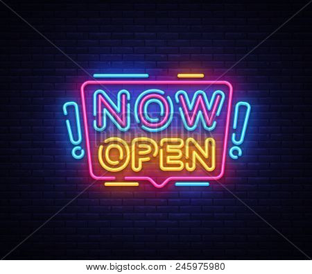 Now Open Neon Signs Vector. Now Open Design Template Neon Sign, Light Banner, Neon Signboard, Nightl