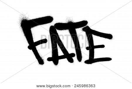 Sprayed Fate Font Graffiti With Overspray In Black Over White. Vector Graffiti Art Illustration.
