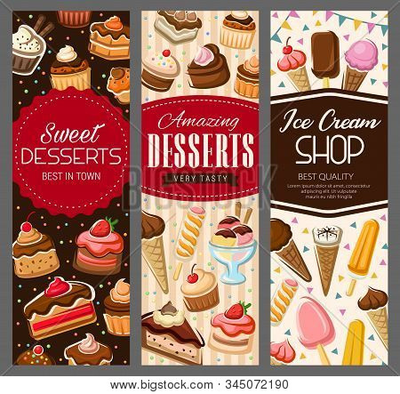 Desserts, Cakes And Pastry Sweet Cupcakes, Patisserie Banners. Vector Pastry Shop Cookies, Ice Cream