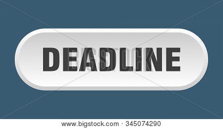 Deadline Button. Deadline Rounded White Sign. Deadline