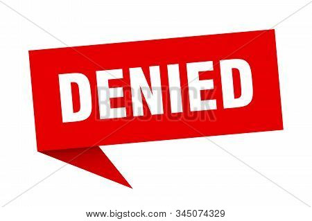 Denied Speech Bubble. Denied Sign. Denied Banner