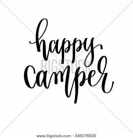 Happy Camper - Travel Lettering Inscription, Inspire Adventure Positive Quote