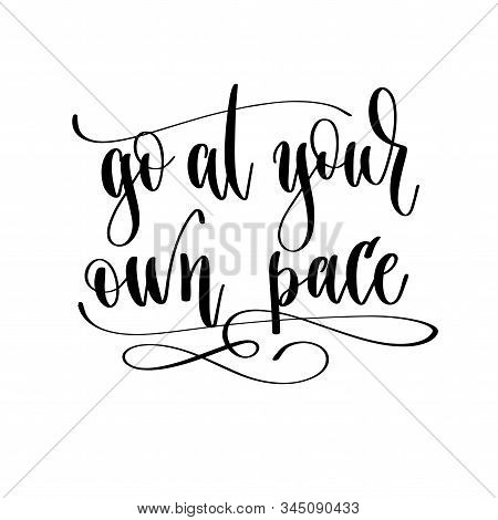 Go At Your Own Pace - Hand Lettering Travel Inscription Text