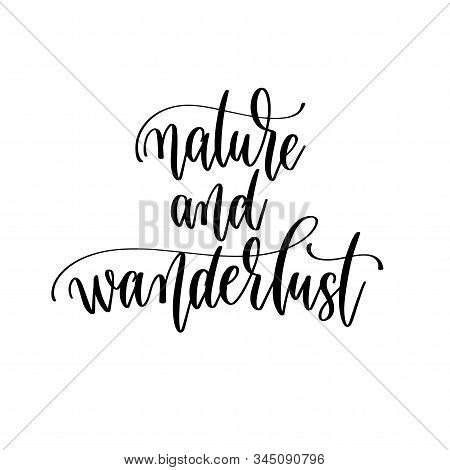 Nature And Wanderlust - Hand Lettering Travel Inscription Text, Journey Positive Quote