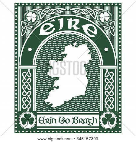 Irish Celtic Design In Vintage, Retro Style, Celtic-style Clover, Map Of Ireland And Slogan Erin Go