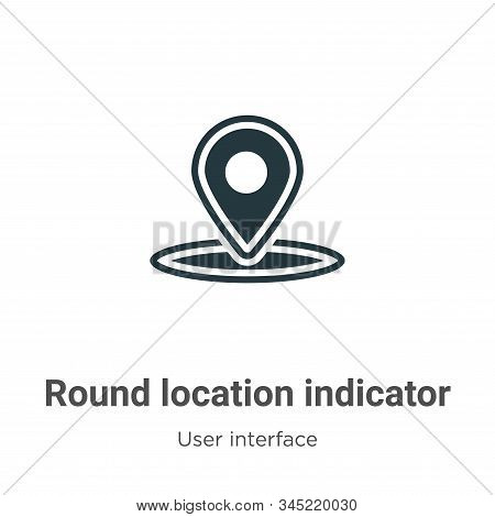Round location indicator icon isolated on white background from user interface collection. Round loc