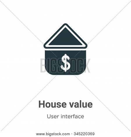 House value icon isolated on white background from user interface collection. House value icon trend
