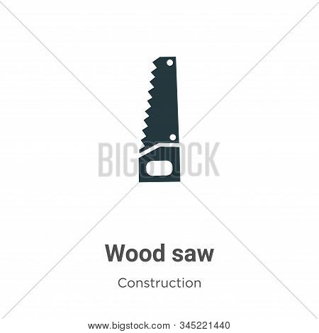 Wood saw icon isolated on white background from construction collection. Wood saw icon trendy and mo