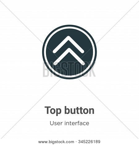 Top button icon isolated on white background from user interface collection. Top button icon trendy