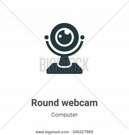 Round webcam icon isolated on white background from computer collection. Round webcam icon trendy an