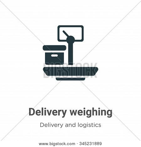 Delivery weighing icon isolated on white background from delivery and logistics collection. Delivery