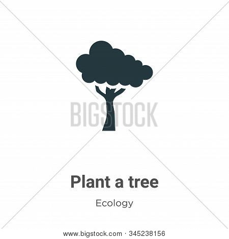 Plant a tree icon isolated on white background from ecology collection. Plant a tree icon trendy and