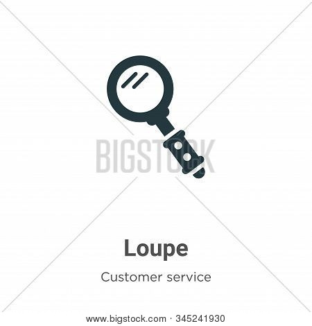 Loupe icon isolated on white background from customer service collection. Loupe icon trendy and mode