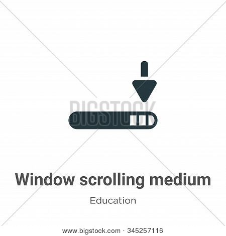 Window scrolling medium icon isolated on white background from education collection. Window scrollin