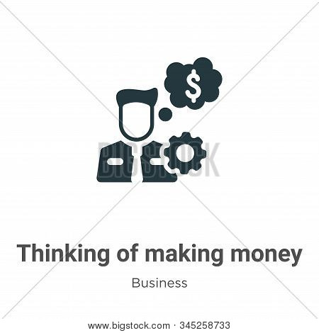 Thinking of making money icon isolated on white background from business collection. Thinking of mak