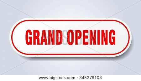 Grand Opening Sign. Grand Opening Rounded Red Sticker. Grand Opening
