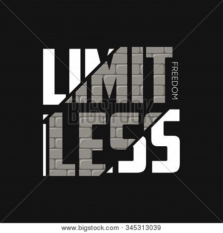 Limitless Freedom Slogan For T-shirt Design With Brick Wall Texture. Typography Graphics For Apparel