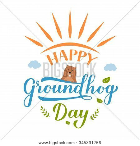 Happy Groundhog Day Postcard With Calligraphy Hand Lettering With Funny Cartoon Groundhog. Easy To E