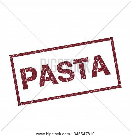 Pasta Rectangular Stamp. Textured Red Seal With Text Isolated On White Background, Vector Illustrati