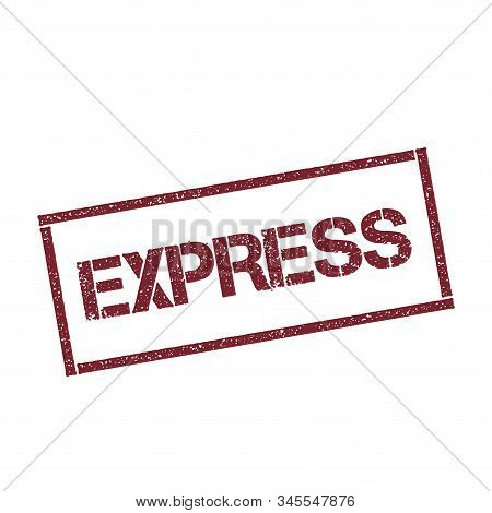 Express Rectangular Stamp. Textured Red Seal With Text Isolated On White Background, Vector Illustra