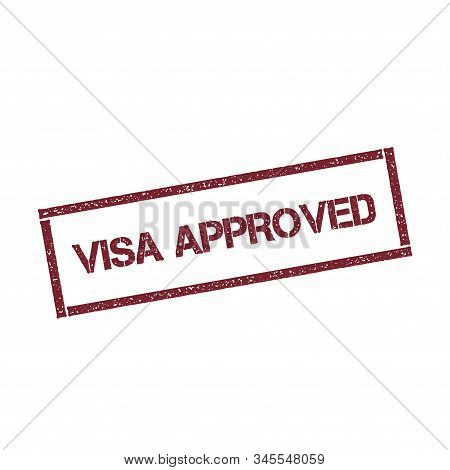 Visa Approved Rectangular Stamp. Textured Red Seal With Text Isolated On White Background, Vector Il