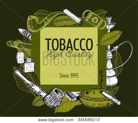 Hand Drawn Posters With Tobacco And Smoking Collection. Sketch Background With Cigarettes, Cigars, H
