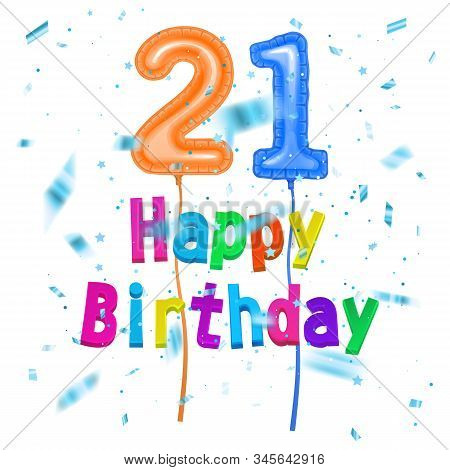 21st Happy Birthday Greeting Card With Balloons Of Shape Of 21 Number, Vector Illustration Isolated