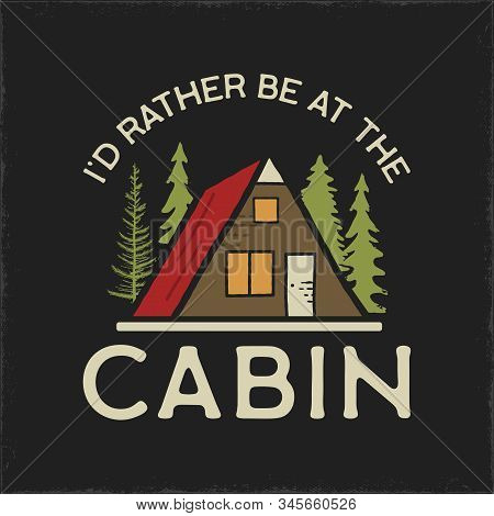 Camping Graphic For T-shirt, Prints. Vintage Hand Drawn Patch Emblem. Retro Summer Travel Landscape,