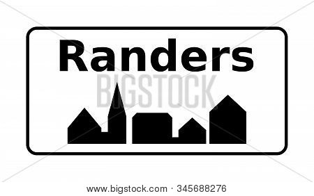 Randers City Road Sign In Denmark With A White Background