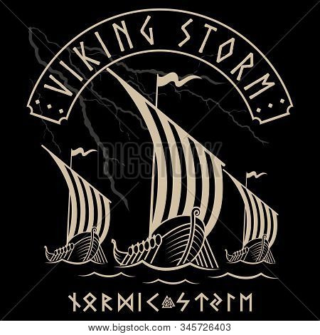 Warship Of The Vikings. Drakkar, Viking Design, Ancient Scandinavian Ship And Norse Runes