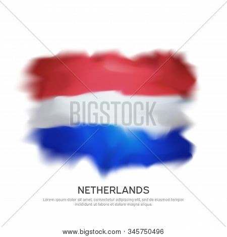 Abstract Flag Of The Netherlands For National Holiday Design. Netherlands Flag On White Background.