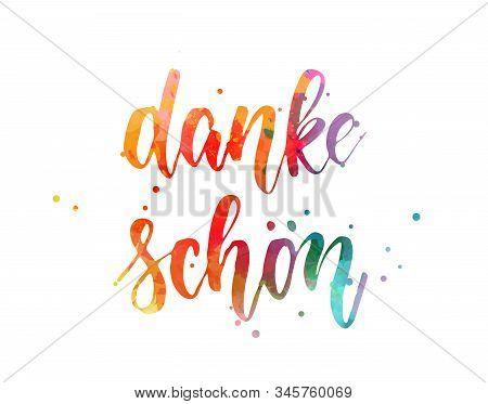 Danke Schon - Thank You In German. Handwritten Modern Calligraphy Watercolor Lettering Text. Colorfu