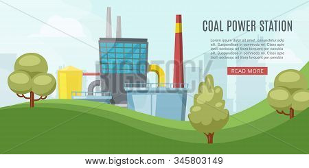 Coal Power Station, Energy Industry With Towel, Reactors, Power Lines Vector Illustration Web Banner