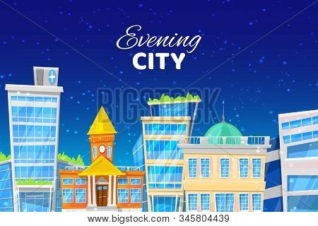 Evening City Cartoon Vector Illustration With Blue Sky And Stars, Old And Morden Buildings Urban Cit