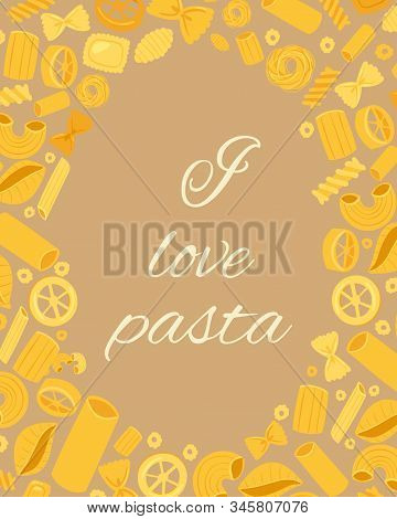 Pasta Different Types Fusilli, Spaghetti, Gomiti Rigati, Farfalle And Rigatoni, Ravioli Poster Vecto