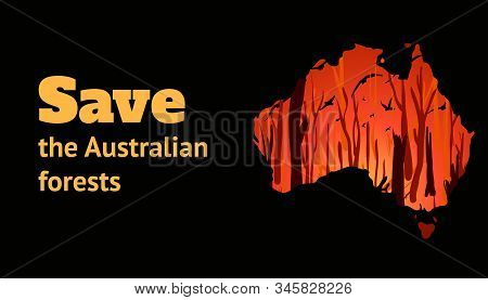 Banner With Place For Text To Help Australia From Forest Fires. Contour Of Australia With A Burning