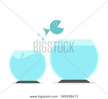 Fish Jumping From Small To Big Fishbowl. Abundance And Scarcity Mentality, Improvement, Ambition, Op