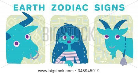 Funny Zodiac Signs. Colorful Vector Illustration Of Earth Group Of Zodiac Signs In Hand-drawn Sketch
