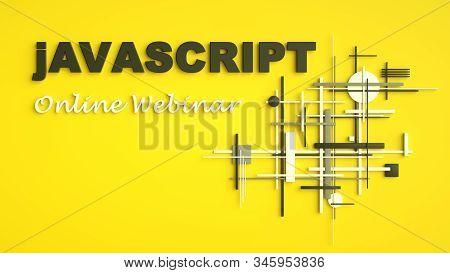 3d Illustration Of Advertising Signboard Of Javascript Online Webinar. Coding. Copy Space. Concept O