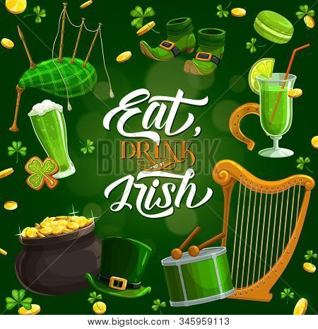 Patricks Day, Eat, Drink Irish Lettering And Holiday Symbols On Green. Vector Bagpipe, Harp And Drum