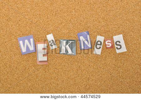 Weakness Word Made From Newspaper Letter