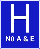 Hospital ahead without accident and emergency facilities poster